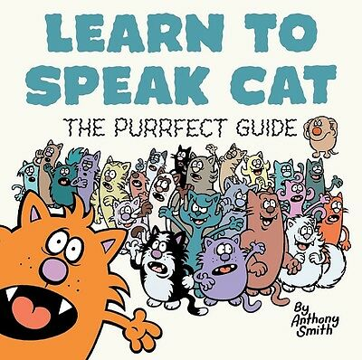 Learn To Speak Cat - The Purrfect Guide Funny Paperback Illustrated Cartoon Book
