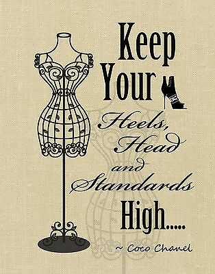 Women's Beauty Fashion Art Print KEEP YOUR HEELS HEAD STANDARDS HIGH Coco Chanel