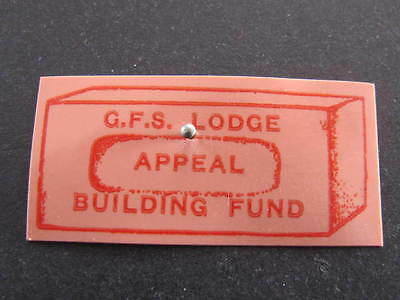 GFS Lodge Appeal Building Fund Celluloid Red  Badge