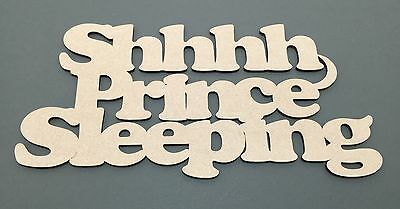S2 Prince Sleeping MDF Sign Quote Laser Cut Embellishments Wooden Craft Shapes
