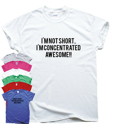 I/'m Not Short I/'m Concentrated Awesome T-Shirt Funny Slogan Joke Gift Mens Top