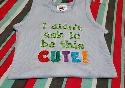Embroidered baby singlet - I didnt ask to be this cute.