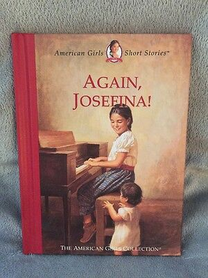 The American Girls Short Stories: Again, Josefina! by Valerie Tripp (2000, Hardc