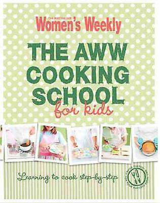 Australian Women's Weekly - The Cooking School for Kids