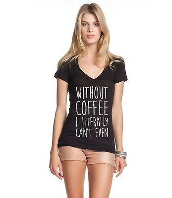Without Coffee I Literally Can't Even Women's V-Neck FunnyCoffee Lover Gift Tee