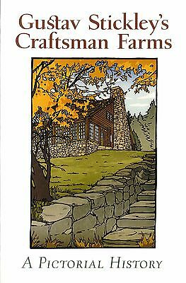Gustav Stickley's Craftsman Farms A Pictorial History paperback book