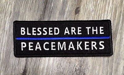 Blessed Are The Peacemakers Thin Blue Line LEO Patch