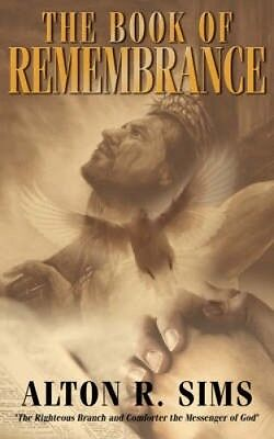 The Book Of Remembrance by Alton R. Sims