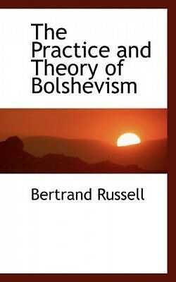 The Practice and Theory of Bolshevism by Bertrand Russell.