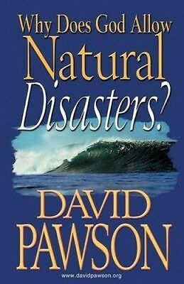 Why Does God Allow Natural Disasters? by David Pawson.