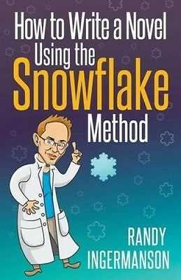 How to Write a Novel Using the Snowflake Method by Randy Ingermanson.