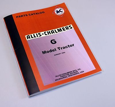 Allis Chalmers Model G Tractor Parts Manual Catalog Exploded Views Assembly