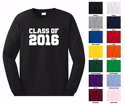 Class of 2016, 17, 18, 19, 20 Pick A Year Graduation Adult Long Sleeve T-shirt