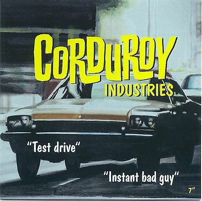 "7"" 45 Corduroy Industries - Test Drive / Instant Bad Guy"