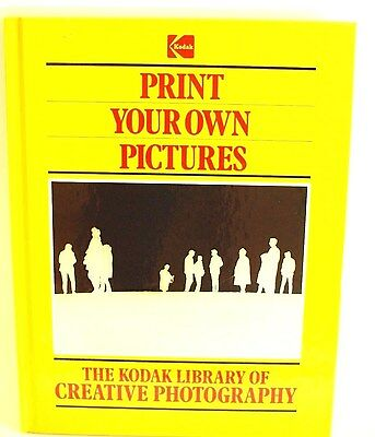 Kodak Time-Life Book Print Your Own Pictures The Kodak Library of Creative Photo