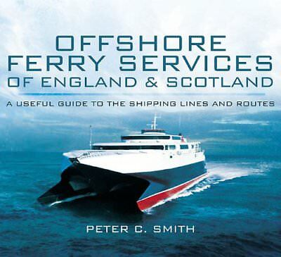 Offshore Ferry Services of England and Scotland: A Useful Guide to the Shipping