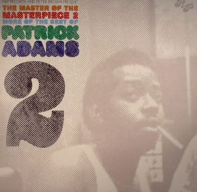 The Master Of The Masterpiece 2: More Of The Best Of Patrick Adams