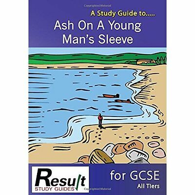 A Study Guide to Ash on Young Man's Sleeve for GCSE Marsh Jones C. 9780993273599