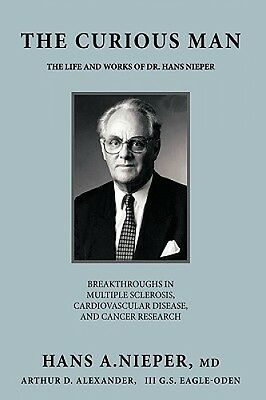 The Curious Man: The Life and Works Of Dr. Hans Nieper by MD HANS A. NIEPER.