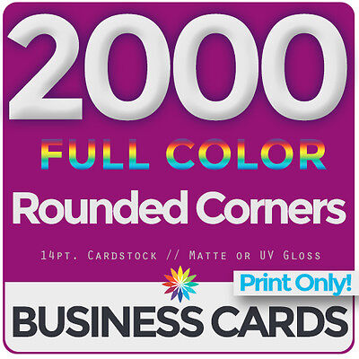 2000 Full Color Business Cards Both Sides, ROUNDED- PRINT ONLY & FREE SHIPPING