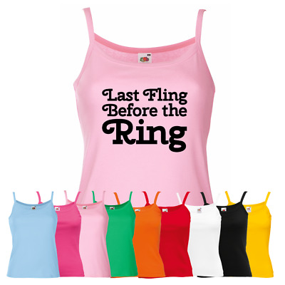Ladies Hen Night Vest - Last Fling Ring Wedding Party Night Out Strap Top Gift