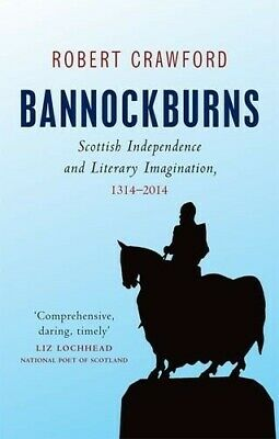 Bannockburns: Scottish Independence and the Literary Imagination, 1314-2014 - Ne