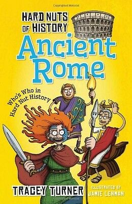 Hard Nuts of History: Ancient Rome Turner, Tracey New Book