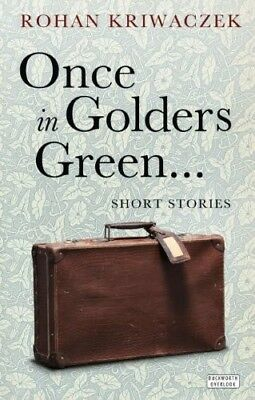 Once, in Golders Green Rohan Kriwaczek New Book