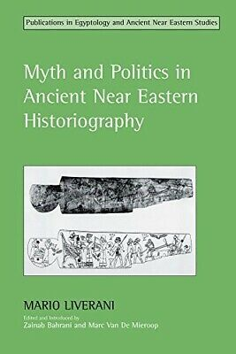 Myth and Politics in Ancient Near Eastern Historiography (Studies in Egyptology