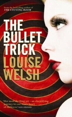 The Bullet Trick - New Book Welsh, Louise