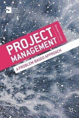Project Management: A Problem-Based Approach - New Book Lientz, Prof Bennet P.