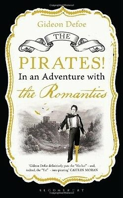 The Pirates! in an Adventure with the Romantics Defoe, Gideon New Book