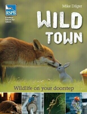 Wild Town (Rspb) - New Book Mike Dilger