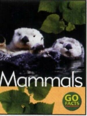 Mammals : (Go Facts) : Paul McEvoy, Katy Pike New Book