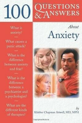 100 Questions and Answers About Anxiety (100 Questions & Answers about) - New Bo