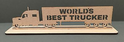 S125 BEST TRUCKER IN THE WORLD Gift Craft Shape MDF Plaque Sign Laser Cut Wood