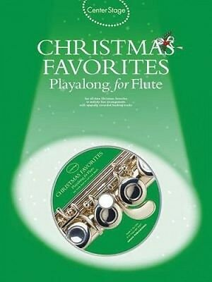 Christmas Favorites: Playalong for Flute (CenterStage) by Amsco Publications