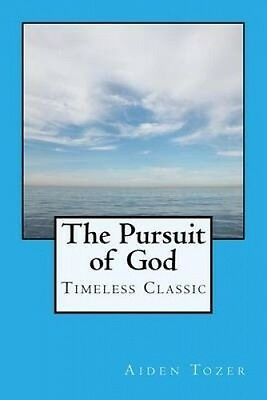 The Pursuit of God by Aiden Wilson Tozer