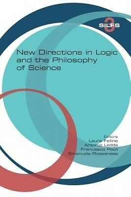 New Directions in Logic and the Philosophy of Science by Laura Felline