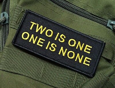"""Two Is One, One Is None"" Military Patch"