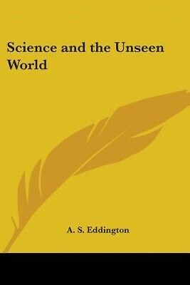 Science and the Unseen World by A. S. Eddington.