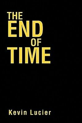 THE End of Time by Kevin Lucier