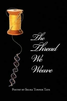 The Thread We Weave by Selma Turner Tate