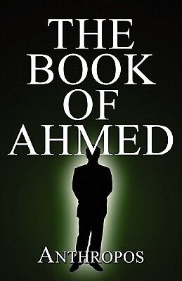 The Book of Ahmed by Anthropos.