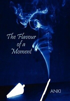 The Flavour of a Moment by Anki