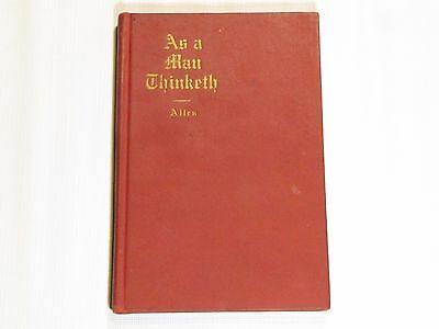 As a Man Thinketh by James Allen - Rare ANTIQUE Hardcover Book 1909  - Very Good