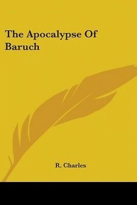 The Apocalypse Of Baruch by R. Charles