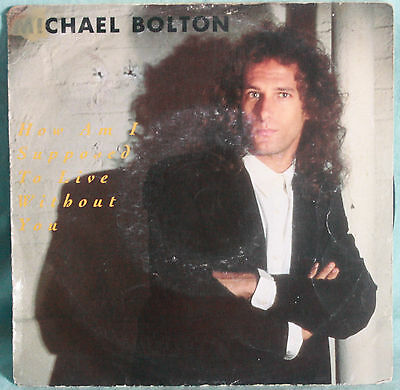 """Michael Bolton – How Am I Supposed To Live Without You - VINILE 7"""""""