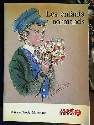 Les enfants Normands par MArie Claude Monchaux; Ed Ouest France 1979