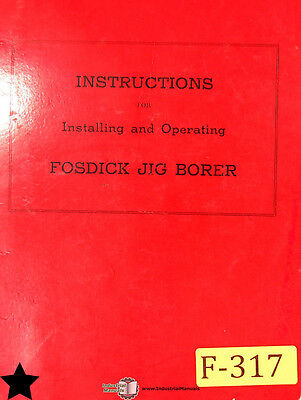 Fosdick 30 and 42, Jig Borer Install Operate Parts and Assemblies Manual 1953